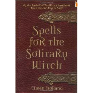 Magic Spells Casting: Spells For The Solitary Witch