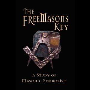 The Freemasons Key A Study Of Masonic Symbolism Cover