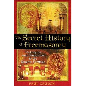 The Secret History Of Freemasonry Its Origins And Connection To The Knights Templar Cover