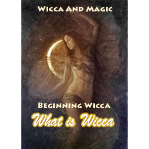 Wicca And Magick Beginning Wicca What Is Wicca Cover