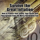 Post image for Survive The Great Inflation