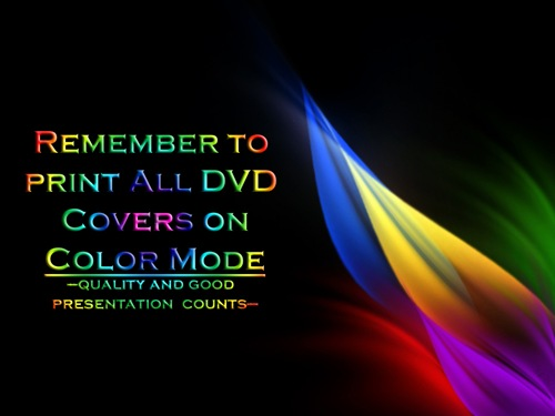 Remember to print All DVD Covers on Color Mode by Factual Solutions