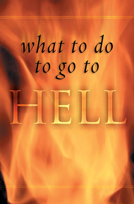 What to do to go to hell pamphlet