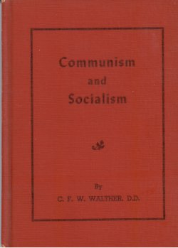 Communism and Socialism, by Dr. C.F.W. Walther