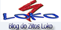 Blog do Zitos Loko