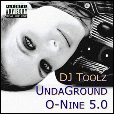 DJ Toolz [2009] -- V.A. - UndaGround O-Nine 5.0