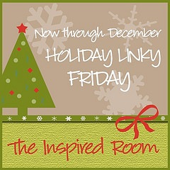 [Holiday Linky Friday @ The Inspired Room[2].jpg]