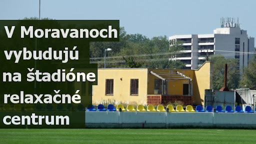 V Moravanoch vybudujú na štadióne relaxačné centrum