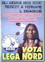 """Affiche de la Ligue du Nord contre """"l'invasion"""", pour ne pas finir """"comme les Indiens""""."""