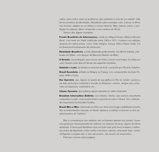 """""""Mas a comunicação dos exilados não se baseava apenas em jornais. Houve uma produção impressionante de cartazes em diversas técnicas. alguns de ótima qualidade.""""- Texto de José Luiz Del Roio"""