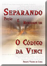 Josafá Valim de Lima - Separando Ficção e Realidade Em O Código Da Vinci