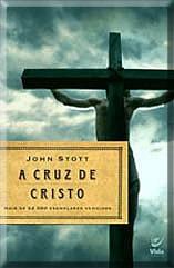 John R. W. Stott - A Cruz de Cristo