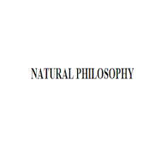 NATURAL PHILOSOPHY