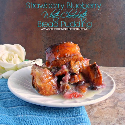 Strawberry Blueberry White Chocolate Bread Pudding