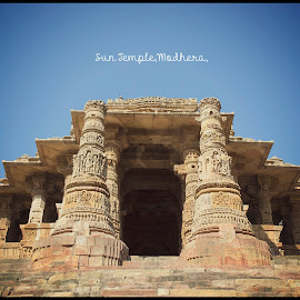 Sun Temple of Modhera,Gujarat,India by Maulik Pankhanya - Typography Captioned Photos ( temple, god, pro, india, worship, maulik, heritage, sun, photography,  )
