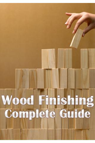 Wood Finishing Complete Guide