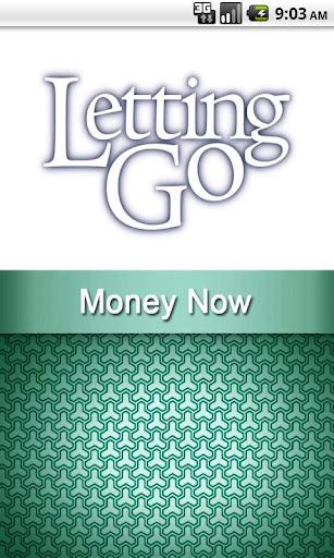 Letting Go Money Now