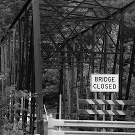 by Libeth O'Connell - Novices Only Street & Candid ( black and white, closed, road, bridge, construction )