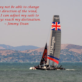 I Can Control My Destiny by Jennifer McWhirt - Typography Quotes & Sentences ( jimm dean, quotes, photographybyjenmcwhirt.com, boats, perspective, destiny, transportation, typography, america's cup, fate )