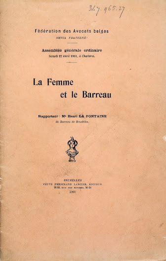 Henri La Fontaine spoke out for the extension of the right to vote to all men and women; as an active member of the Board of the Belgian Federation of Lawyers, he advocated opening up the legal profession to women lawyers. In 1902, he gave a lecture on women lawyers at the Federation, which he later published in a brochure entitled La femme et le barreau.