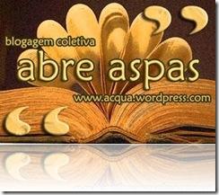 "Blogagem Coletiva ""Abre Aspas"" II!"