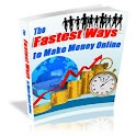 The Fastest Ways To Make Money