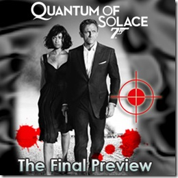 Quantum of Solace - The Final Preview
