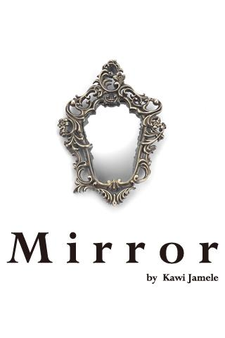 Mirror by Kawi Jamele