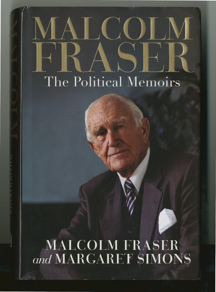 THE POLITICAL MEMOIRS By Malcom Fraser
