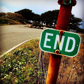 You know, I never thought I would reach the end, but I did today... by Michael Kozak - Artistic Objects Signs
