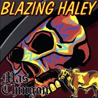 Blazing Haley - Mas Chingon [2002]