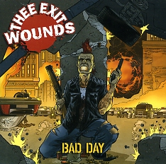 Thee Exit Wounds - Bad Day [2006]