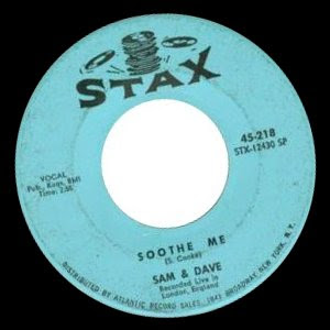 Sam & Dave - Soothe Me / I Can't Stand Up For Falling Down