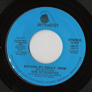 The Stylistics - Betcha By Golly, Wow / You're A Big Girl Now
