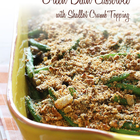Lightened Up Green Bean Casserole with Shallot Crumb Topping