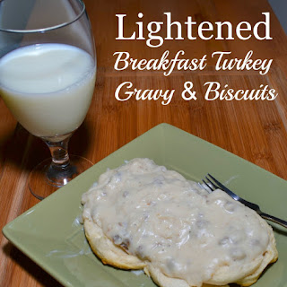 Lightened Breakfast Turkey Gravy & Biscuits