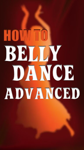 Advanced Guide 2 Belly Dancing