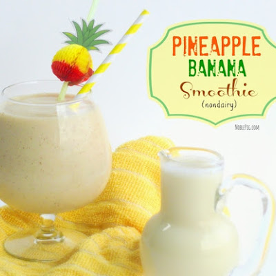 Pineapple Banana Smoothie (nondairy)