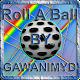 Roll A Ball by GAWANIMYD V1.1