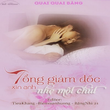 Tong Giam Doc Xin Anh Nhe Tay