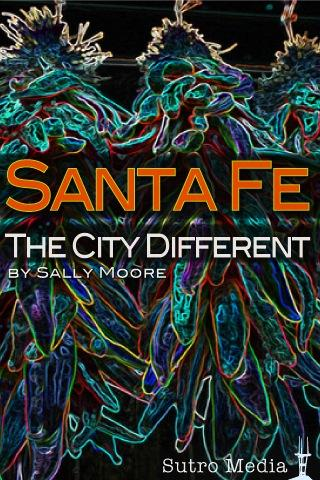 Santa Fe: The City Different