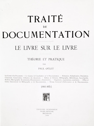 Paul Otlet published his Magnum Opus in 1934, the Traité de Documentation, the culmination of 40 years of reflection