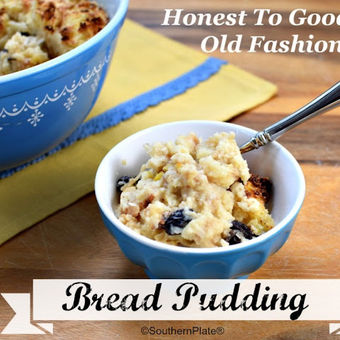 Honest To Goodness, Old Fashioned Bread Pudding