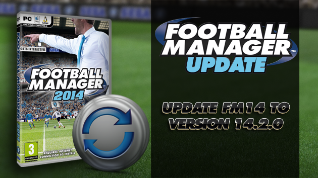 Football Manager 2014 Update v14.2