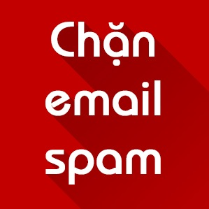 Cách chặn email quảng cáo, spam trong Gmail, Outlook