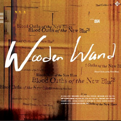 Wooden-Wand-Blood-Oaths-Of-The-New-Blues Wooden Wand – Blood Oaths of the New Blues [7.3]