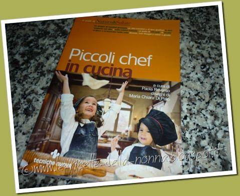 Le ricette della nonna piccoli chef in cucina for Nuove ricette cucina