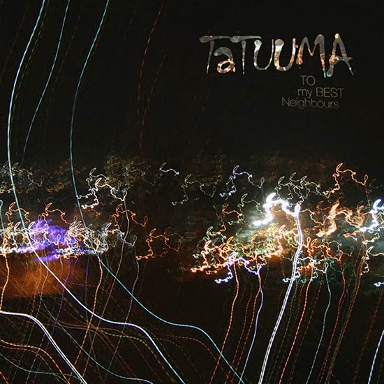 "Tatuuma -  ""To My BEST Neighbours"""