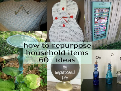 how to repurpose household items