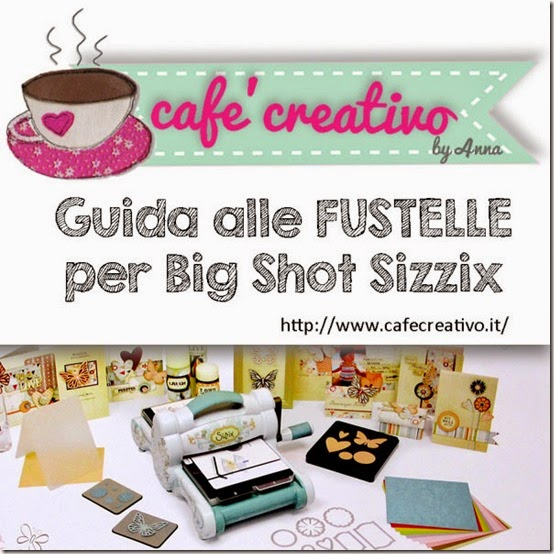 cafecreativo - guida alle fustelle per Big Shot Sizzix - come si usa